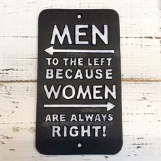 MEN TO THE LEFT BECAUSE WOMEN ARE ALWAYS RIGHT! Cast Iron Sign - toilet plaque in Home, Furniture & DIY, Home Decor, Plaques & Signs | eBay!