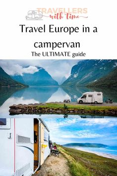 The ultimate guide to travel Europe in a campervan. How to plan your European campervan trip from start to finish. How to choose a campervan, how to plan your itinerary and more #europe #campervan #roadtrip