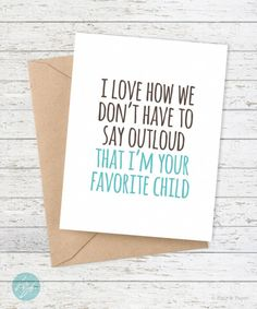 Funny Father's Day Card - Mother's Day Card - Dad Birthday - Funny Mom Birthday Card - I love how we don't have to say outloud . by FlairandPaper on Etsy Funny Mom Birthday Cards, Mom Birthday Quotes, Funny Fathers Day Card, Birthday Card Sayings, Birthday Humorous, Birthday Greetings, Birthday Wishes, Mom Cards, Diy Cards For Dad
