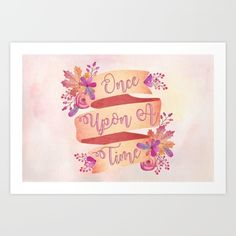 Once Upon A Time Art Print by Nyxsullivan | Society6
