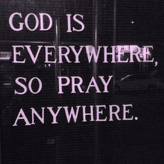 Pray anywhere because Jesus is everywhere. Prayer can reach anywhere God can reach. God is everywhere, so his power can reach to every corner of the earth through our prayers. #Prayer can be offered up anywhere and at any time. Whether you're working on the job or in the kitchen or the garden, you can pray. You can pray all the time, in all places your life takes you, and for all the people and concerns that make up your life. God is everywhere all the time, so you can pray anywhere at any…