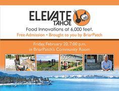 """Elevate Tahoe"" Film Screening, Fri., Feb. 20, 7pm, BriarPatch Community Room. Free Admission."