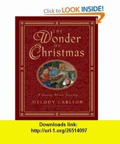 The Wonder of Christmas A Family Advent Journey (9781581341058) Melody Carlson, Dan Brown , ISBN-10: 1581341059  , ISBN-13: 978-1581341058 ,  , tutorials , pdf , ebook , torrent , downloads , rapidshare , filesonic , hotfile , megaupload , fileserve