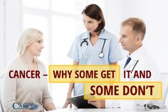 Cancer – Why Some Get It and Some Don't