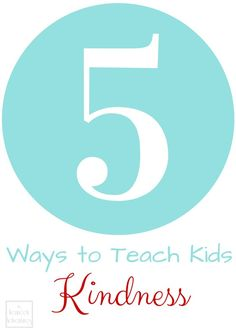 Looking for practical ways to teach kids kindness? These 5 ideas are easy to implement and fun for the whole family. Check out #4!