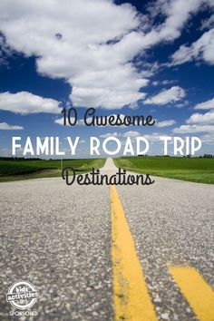 Ten of the very best family road trip destinations...from stunning national parks to thrilling theme parks.