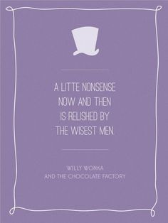 Don't take life too seriously.  Movie Quote Posters: Willy Wonka