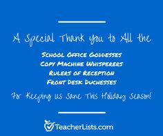 A special thank you this holiday season to all the school office goddesses, copy machine whisperers, rulers of reception and front desk duchesses -- you keep us all sane :) #schooloffice #secretary