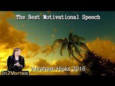 Abraham Hicks 2016 - The Best Motivational Speech #AbrahamHicks #lawofattraction #quotes.