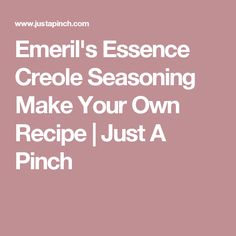 Emeril's Essence Creole Seasoning Make Your Own Recipe | Just A Pinch