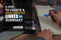 5 tips to create a highly effective LinkedIn summary - RAHULOGY Linkedin Summary, Linkedin Search, Writing About Yourself, Looking For Someone, Create, Tips, Profile, Social Media, Marketing