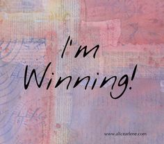 I'm Winning! How to Celebrate Your Way to Success. - Alice Arlene