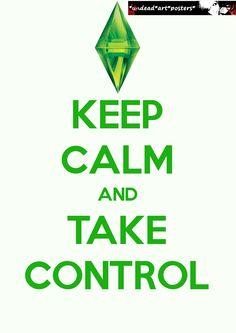 Keep Calm A4 Poster Keep Calm And Take Control Print Keep Calm Art The Sims 3 Print (210mm x 297mm) The Sims Poster Sims Diamond. £3.25, via Etsy.