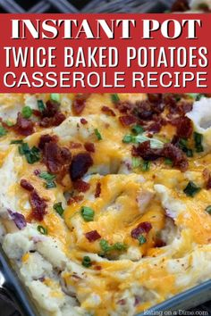This Instant Pot Twice Baked Potatoes Casserole Recipe is amazing! You are going to love this easy pressure cooker loaded baked potato casserole recipe. This recipe is the best to make ahead so that you can easily make it for a crowd or for the holidays. Baked Mashed Potatoes, Loaded Baked Potato Casserole, Baked Potato Recipes, Potatoe Casserole Recipes, Loaded Baked Potatoes, Cheesy Potatoes, Skillet Recipes, Instant Pot Potato Recipe, Instant Potatoes