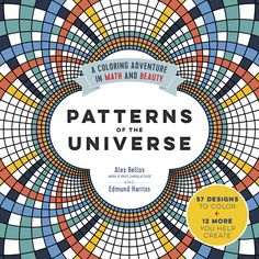 Amazon.com: Patterns of the Universe: A Coloring Adventure in Math and Beauty (9781615193233): Alex Bellos, Edmund Harriss: Books