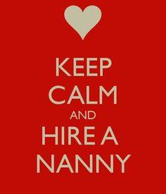 Keep Calm & hire a #nanny.