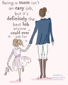 Being a Mom - The Heather Stillufsen Collection from Rose Hill Designs Cute Mothers Day Quotes, Mommy Quotes, Daughter Quotes, Mothers Love, Happy Mothers Day, To My Daughter, Daughters, Mommy Memes, Cousin Quotes
