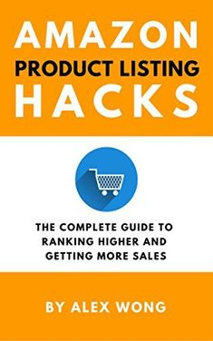 Amazon Product Listing Hacks – The Complete Guide To Ranking Higher And Getting More Sales (English Edition): How would you like to:…