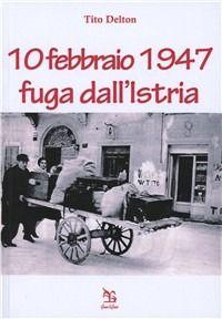Prezzi e Sconti: #10 febbraio 1947. fuga dall'istria New  ad Euro 12.00 in #Greco e greco #Libri