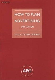 How to plan advertising, edited by Alan Cooper