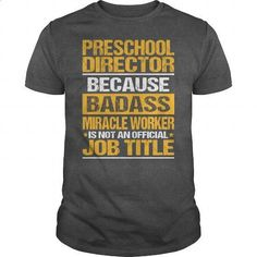 Awesome Tee For Preschool Director - #teens #mens hoodies. BUY NOW => https://www.sunfrog.com/LifeStyle/Awesome-Tee-For-Preschool-Director-138466808-Dark-Grey-Guys.html?id=60505