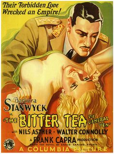 """Columbia Pictures """"The Bitter Tea of General Yen Barbara Stanwyck, Nils Asther Director Frank Capra 1933 Old Film Posters, Classic Movie Posters, Cinema Posters, Movie Poster Art, Retro Posters, Turner Classic Movies, Classic Films, Old Movies, Vintage Movies"""