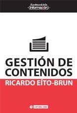 "reseña del libro ""Gestión de contenidos"" de Ricardo Eíto, por Adrián Macías en BiblogTecarios"