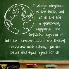 I pledge allegiance to the Earth. #Sustainability #Activism #FairTrade #doright #bethechange