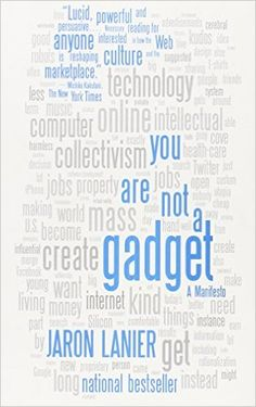 You Are Not a Gadget: A Manifesto: Jaron Lanier: 9780307389978: Amazon.com: Books