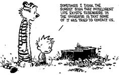 Calvin and Hobbes: The surest sign that intelligent life exists elsewhere