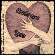 """Embrace Love""  - The Love Revolution Hawaii"