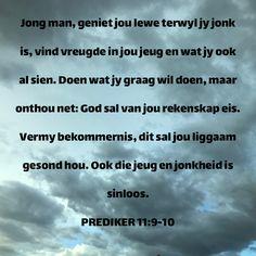 PREDIKER Jong man, geniet jou lewe terwyl jy jonk is, vind vreugde in jou jeug en wat jy ook al sien. Free Reading, Bible, Wisdom, Student, God, How To Plan, Biblia, Dios, Allah