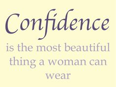 Confidence is the most beautiful thing a woman can wear. #Quote