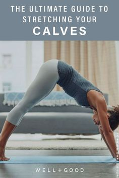 The calf-stretching guide that's way better than a leg massage stetch calf muscles Stretch Calf Muscles, Calf Stretches, Stretching, Lose Weight Running, Total Body Toning, Strength And Conditioning Coach, Basic Yoga, Big Muscles, Yoga Poses For Beginners