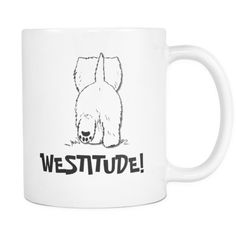 """Start your morning off holding this cute """"Westitude"""" Mug. Exclusive to the Westies Shop and cannot be found anywhere else online!! Click Here to see our other =>> Westie Mugs"""