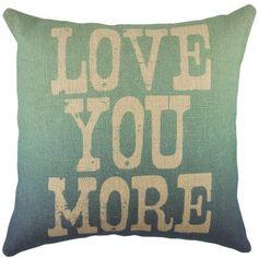 Love You More Burlap Throw Pillow   Wayfair.ca