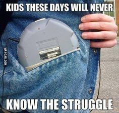 My generation had the cassette tape player, but it was just as bulky as the CD player!