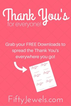 Let's start a Thank Bombing trend! I've got FREE Downloads to get you started. This is going to be FUN! Click through to grab yours now! www.FiftyJewels.com