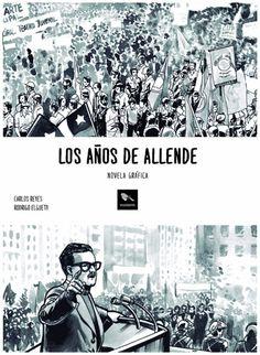 Como en <em>Narcos</em>, la serie de Netflix, <em>Los años de Allende</em> (Hueders) está contada por un estadounidense en suelo latinoamericano. Acá revisamos la novela gráfica que muestra los mil días más intensos de la historia moderna de Chile.