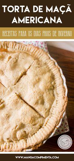 Receita de Apple Pie, verdadeira Torta de Maçã Americana para o seu café da tarde com os amigos em dias frios de inverno. #receitas #inverno Apple Pie, Food And Drink, Cooking Recipes, Sweets, Candy, Cookies, The Originals, Desserts, Apple Cobbler Recipes