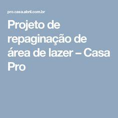 Projeto de repaginação de área de lazer – Casa Pro