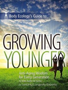 Growing Younger from Donna Gates, Body Ecology author.