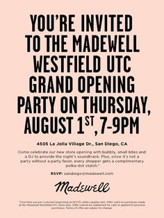 Care to join me? Grand opening party for the new Madewell store at Westfield UTC. I have spots for a VIP session with a Madewell stylist available! #sandiego