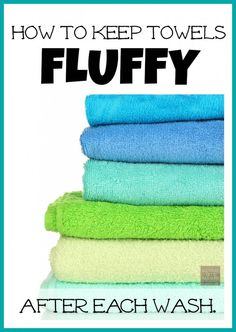 How To Get Fluffy Towels After Each Wash