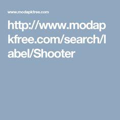http://www.modapkfree.com/search/label/Shooter