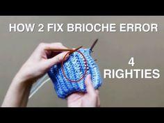 How 2 Fix Error In Brioche Knitting (4 Righties)