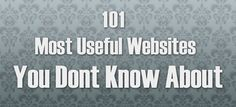 The 101 Most Useful Websites on the Internet is a frequently updated list of lesser-known but wonderful websites and cool web apps.These sites solve at least one problem really well and they all have simple web addresses.