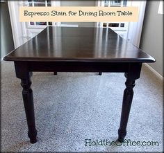 How to stain a dining room table, espresso color.