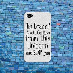 "Unicorn Quote iPhone Case. ""It's like a little baby unicorn!!!!"" If you know where this quote is from you are AWESOME!"
