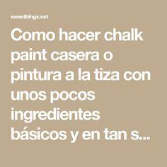 Como hacer chalk paint casera o pintura a la tiza con unos pocos ingredientes básicos y en tan solo unos pocos minutos.